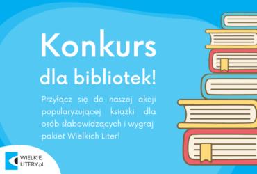 Konkurs dla bibliotek. Wygraj pakiet książek z dużą czcionką!